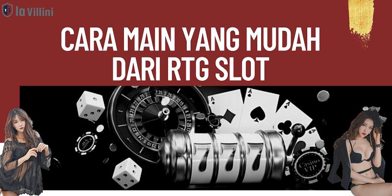 Cara Main Yang Mudah Dari RTG Slot
